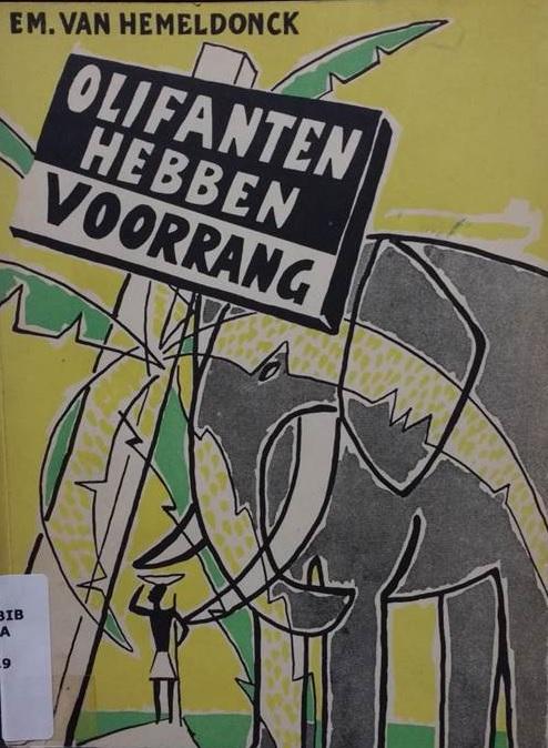 Olifanten hebben voorrang: reportage van een reis door Kongo (Emiel van Hemeldonck, 1954)